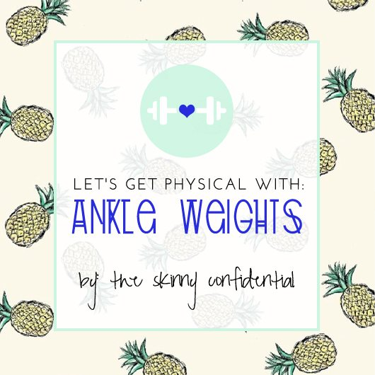 The Skinny Confidential talks ankle weights.