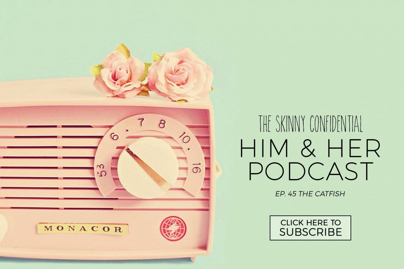 TSC him & her podcast | by the skinny confidential