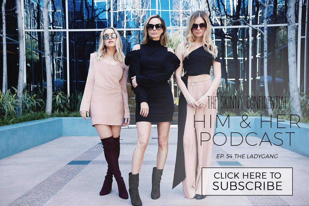 tsc him & her podcast episode 54 the ladygang | by the skinny confidential
