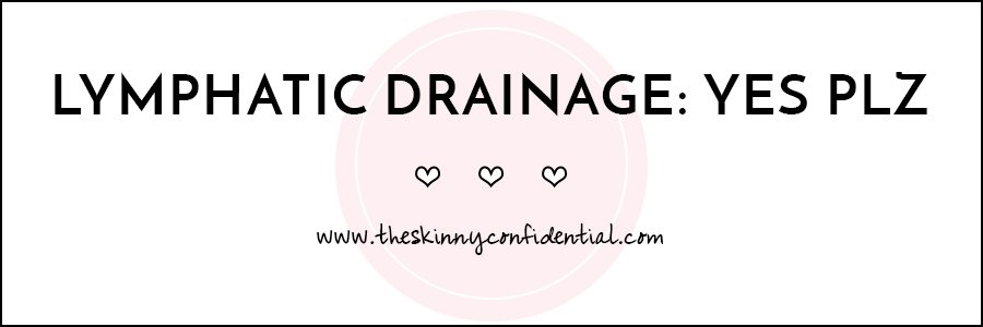 lymphatic drainage essentials | by the skinny confidential