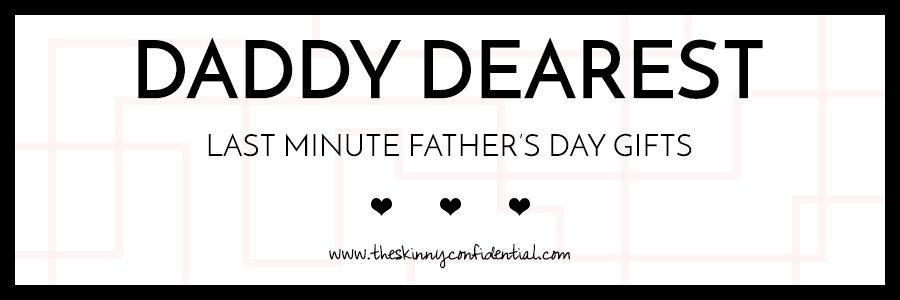 gifts for dads | by the skinny confidential