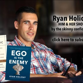 TSC Him & Her Show: Ryan Holiday, author & marketer